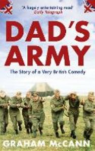 Foto Cover di Dad's Army: The Story of a Very British Comedy (Text Only), Ebook inglese di Graham McCann, edito da HarperCollins Publishers