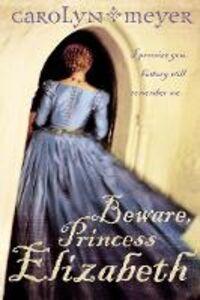 Ebook in inglese Beware, Princess Elizabeth Meyer, Carolyn
