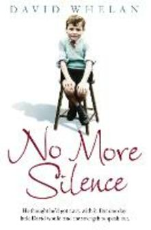 No More Silence: He thought he'd got away with it. But one day little David would find the strength to speak out.