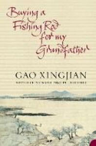 Ebook in inglese Buying a Fishing Rod for my Grandfather Xingjian, Gao