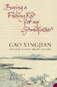 Ebook in inglese Buying a Fishing Rod for my Grandfather Xingjian, Gao