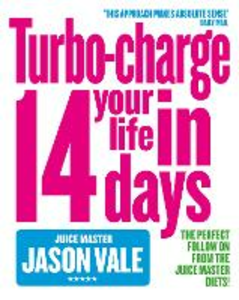 Ebook in inglese Juice Master: Turbo-charge Your Life in 14 Days Vale, Jason