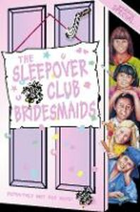 Foto Cover di The Sleepover Club Bridesmaids, Ebook inglese di Angie Bates, edito da HarperCollins Publishers