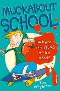 Foto Cover di Muckabout School, Ebook inglese di Ian Whybrow, edito da HarperCollins Publishers