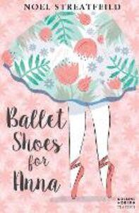 Foto Cover di Ballet Shoes for Anna, Ebook inglese di Noel Streatfeild, edito da HarperCollins Publishers