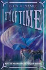 Foto Cover di City of Time, Ebook inglese di Eoin McNamee, edito da HarperCollins Publishers