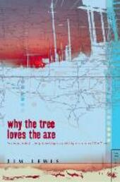 Why the Tree Loves the Axe