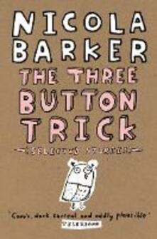 Three Button Trick: Selected stories