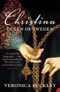 Ebook in inglese Christina Queen of Sweden: The Restless Life of a European Eccentric Buckley, Veronica