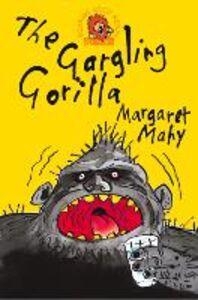 Ebook in inglese Gargling Gorilla Mahy, Margaret