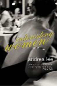 Ebook in inglese Interesting Women Lee, Andrea