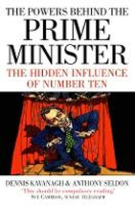 Foto Cover di The Powers Behind the Prime Minister, Ebook inglese di Dennis Kavanagh,Anthony Seldon, edito da HarperCollins Publishers