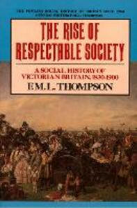 Ebook in inglese Rise of Respectable Society Thompson, F. M. L.