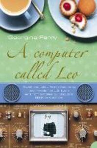 Foto Cover di A Computer Called LEO, Ebook inglese di Georgina Ferry, edito da HarperCollins Publishers