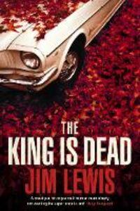Foto Cover di The King is Dead, Ebook inglese di Jim Lewis, edito da HarperCollins Publishers