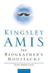 Ebook in inglese Biographer's Moustache Amis, Kingsley
