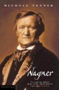 Foto Cover di Wagner, Ebook inglese di Michael Tanner, edito da HarperCollins Publishers