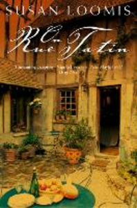 Ebook in inglese On Rue Tatin: The Simple Pleasures of Life in a Small French Town Loomis, Susan