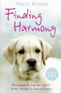 Ebook in inglese Finding Harmony: The remarkable dog that helped a family through the darkest of times Hyder, Sally