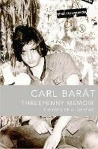 Threepenny Memoir: The Lives of a Libertine - Carl Barat - cover