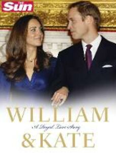 Ebook in inglese William and Kate: A Royal Love Story Sun, The
