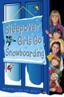 Sleepover Girls Go Snowboarding (The Sleepover Club, Book 23)