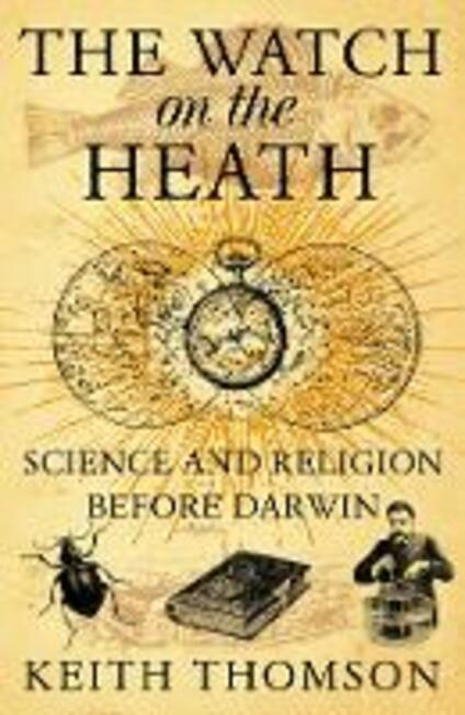 Watch on the Heath: Science and Religion before Darwin (Text Only)