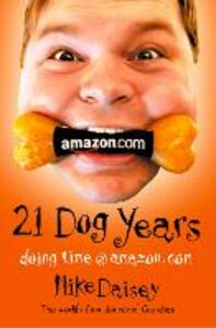 Ebook in inglese Twenty-one Dog Years: Doing Time at Amazon.com Daisey, Mike