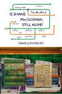 Ebook in inglese Is Shane MacGowan Still Alive? Bradford, Tim