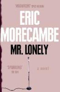 Ebook in inglese Mr Lonely Morecambe, Eric