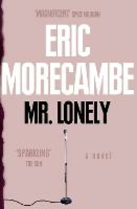 Ebook in inglese Mr Lonely Morecambe, Eric