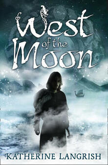 West of the Moon - Katherine Langrish - cover