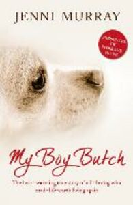 Foto Cover di My Boy Butch: The heart-warming true story of a little dog who made life worth living again, Ebook inglese di Jenni Murray, edito da HarperCollins Publishers