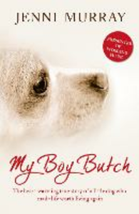 Ebook in inglese My Boy Butch: The heart-warming true story of a little dog who made life worth living again Murray, Jenni