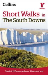 Ramblers Short Walks in the South Downs: Guide to 20 Easy Walks of 3 Hours or Less - Collins Maps - cover