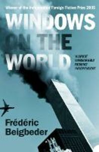Ebook in inglese Windows on the World Beigbeder, Frederic