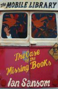 Ebook in inglese Case of the Missing Books (The Mobile Library) Sansom, Ian