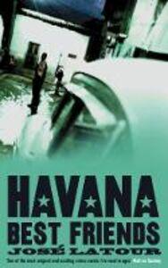 Ebook in inglese Havana Best Friends Latour, José