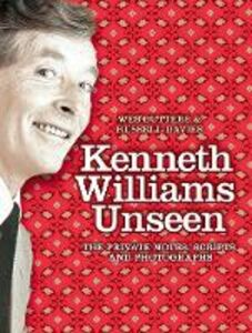 Ebook in inglese Kenneth Williams Unseen: The private notes, scripts and photographs Butters, Wes , Davies, Russell
