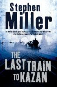Ebook in inglese Last Train to Kazan Miller, Stephen