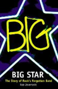 Ebook in inglese Big Star: The Story of Rock's Forgotten Band Jovanovic, Rob
