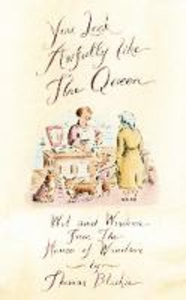 Ebook in inglese You look awfully like the Queen: Wit and Wisdom from the House of Windsor Blaikie, Thomas