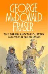 Foto Cover di The Sheik and the Dustbin, Ebook inglese di George MacDonald Fraser, edito da HarperCollins Publishers