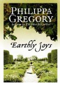 Foto Cover di Earthly Joys, Ebook inglese di Philippa Gregory, edito da HarperCollins Publishers