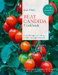 Foto Cover di Erica White's Beat Candida Cookbook: Over 340 recipes with a 4-point plan for attacking candidiasis, Ebook inglese di Erica White, edito da HarperCollins Publishers