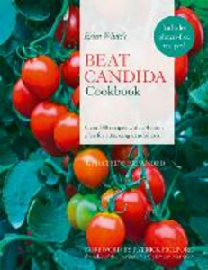 Ebook in inglese Erica White's Beat Candida Cookbook: Over 340 recipes with a 4-point plan for attacking candidiasis White, Erica