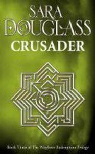 Foto Cover di Crusader, Ebook inglese di Sara Douglass, edito da HarperCollins Publishers