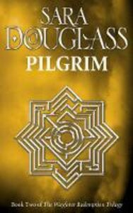 Foto Cover di Pilgrim, Ebook inglese di Sara Douglass, edito da HarperCollins Publishers