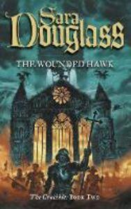 Foto Cover di The Wounded Hawk, Ebook inglese di Sara Douglass, edito da HarperCollins Publishers