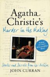 Ebook in inglese Agatha Christie's Murder in the Making: Stories and Secrets from Her Archive - includes an unseen Miss Marple Story Curran, John